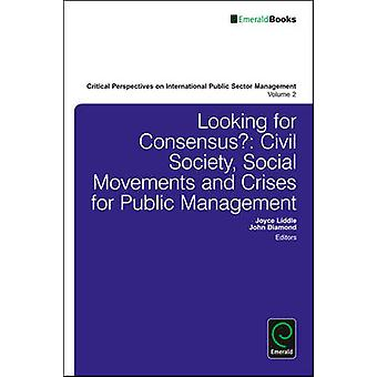 Looking for Consensus - Civil Society - Social Movements and Crises fo
