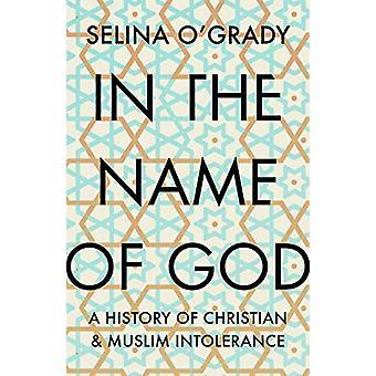 En el nombre de Dios - Una historia de intolerancia cristiana y musulmana por