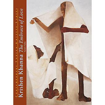 Krishen Khanna - The Embrace of Love by Gayatri Sinha - 9781890206901