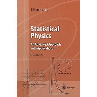 Statistical Physics - An Advanced Approach with Applications Web-enhan