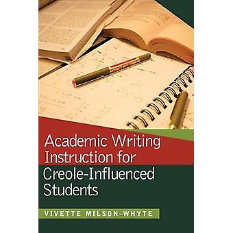 Academic Writing Instruction for Creole-Influenced Students by Vivett