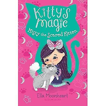 Kitty's Magic: Misty the Scared Kitten (Kitty's Magic)