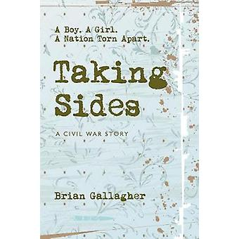 Taking Sides  A Boy. A Girl. A Nation Torn Apart. by Brian Gallagher