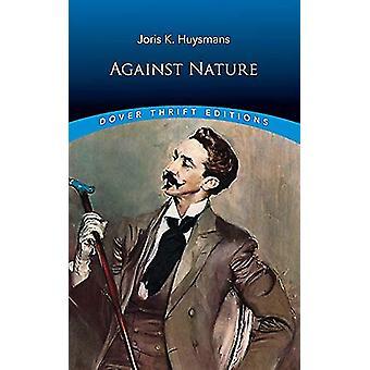 Against Nature by Joris K. Huysmans - 9780486826615 Book