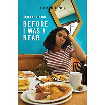 Before I Was A Bear by Eleanor Tindall