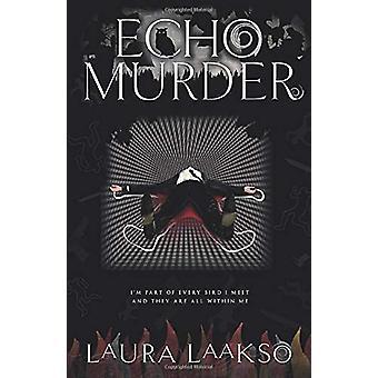 Echo Murder by Laura Laakso - 9781999780975 Book