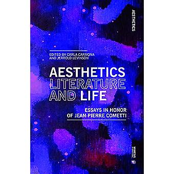 Aesthetics - Literature - and Life - Essays in honor of Jean Pierre Co