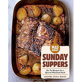 Mad Hungry - Sunday Suppers by Lucinda Scala Quinn - 9781579659363 Book