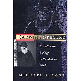 Darwin's Spectre - Evolutionary Biology in the Modern World by Michael