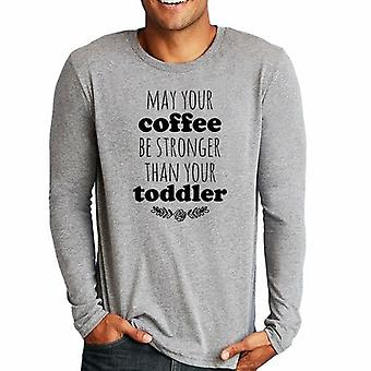 May Your Coffee Be As Strong As Your Toddler Shirt