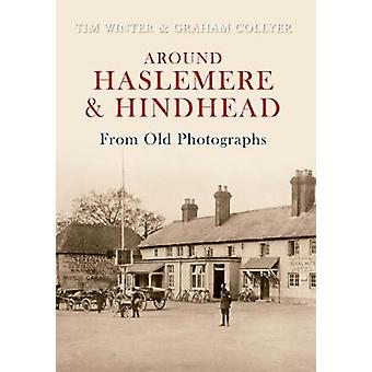 Around Haslemere  Hindhead From Old Photographs by Winter & TimCollyer & Graham