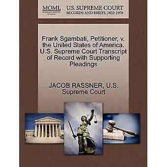 Frank Sgambati - Petitioner - V. the United States of America. U.S. S