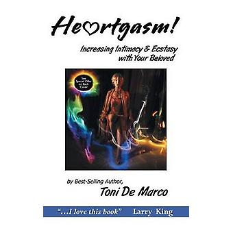 He Rtgasm - Increasing Intimacy & Ecstasy with Your Beloved by Toni De