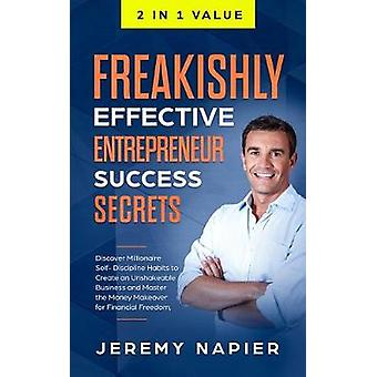 Freakishly Effective Entrepreneur Success Secrets - Discover Millionai