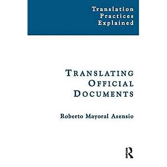 Translating Official Documents by Roberto Mayoral Asensio - 978190065