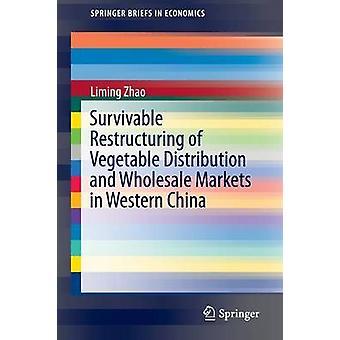 Survivable Restructuring of Vegetable Distribution and Wholesale Mark