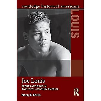 Joe Louis: Sports and Race� in Twentieth-Century America (Routledge Historical Americans)