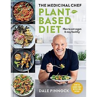 The Medicinal Chef Plantbased Diet  How to eat vegan  stay healthy