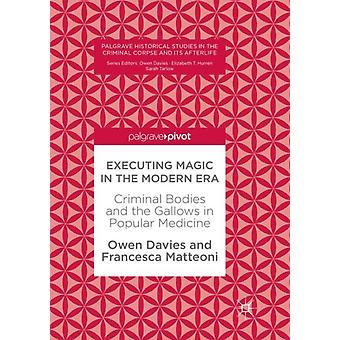 Executing Magic in the Modern Era by Owen DaviesFrancesca Matteoni