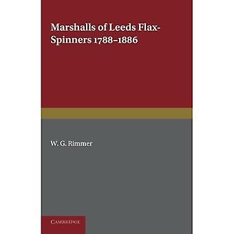 Marshalls of Leeds Flax-Spinners 1788-1886 (Cambridge Studies in Economic History)