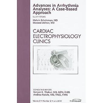 Advances in Arrhythmia Analyses: A Case-Based Approach, an Issue of Cardiac Electrophysiology Clinics