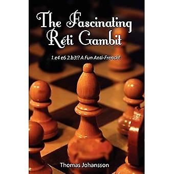 The Fascinating Reti Gambit