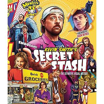 Kevin Smiths Secret Stash by Kevin SmithJason Mewes