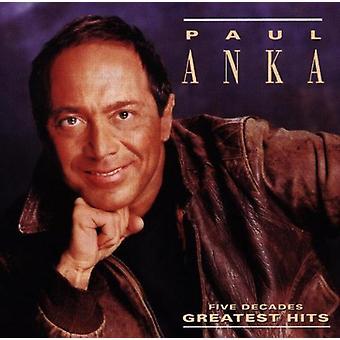 Paul Anka - Greatest Hits van vijf decennia [CD] USA import