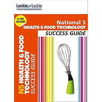 National 5 Health and Food Technology Success Guide (Success Guide) b