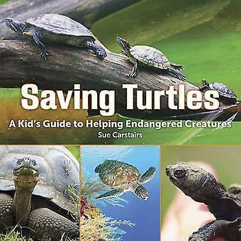 Opslaan van schildpadden - een Kids gids aan het helpen van bedreigde diersoorten door Sue Ca