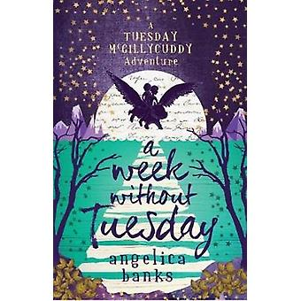 A Week Without Tuesday by Angelica Banks - 9781760634087 Book