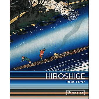 Hiroshige - utskrifter och teckningar av Matthi Forrer - 9783791345406 bok