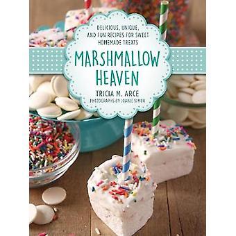 Marshmallow-Himmel - Delicious - einzigartig- und Spaß Rezepte für süße Ho