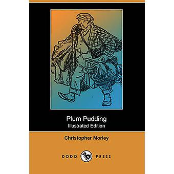 Plumpudding illustrerad upplaga Dodo Press av Christopher Morley