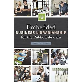 Embedded Business Librarianship for the Public Librarian by Barbara A
