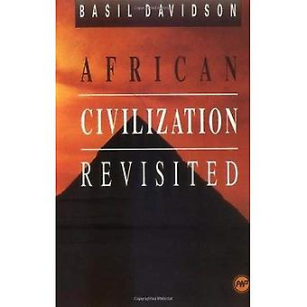 African Civilization Revisited: From Antiquity to Modern Times