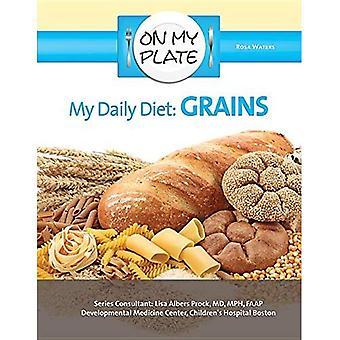 La mia dieta quotidiana: Grani (sul mio piatto)