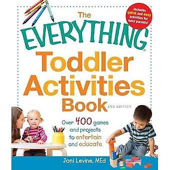 El todo libro de actividades para niños pequeños: más de 400 juegos y proyectos para entretener y educar a
