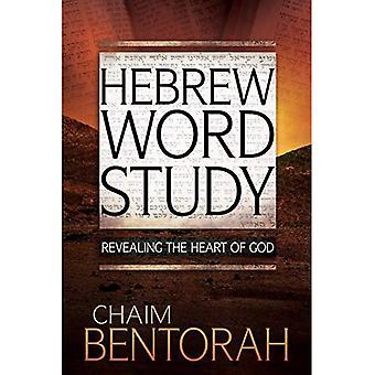 Étude du mot hébreu: Révélant le cœur de Dieu