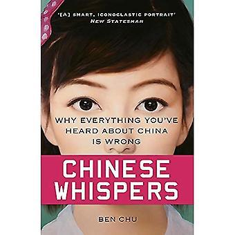 Chinese Whispers: Pourquoi tout ce que vous avez entendu parler de la Chine est mal