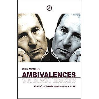 Ambivalences: Portrait de Arnold Wesker de A à W