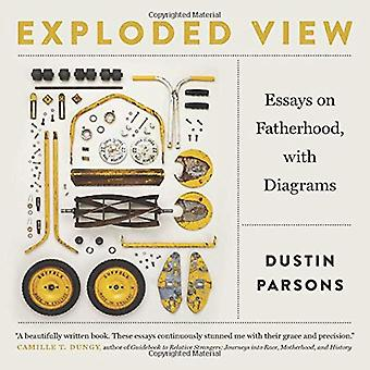 Exploded View: Essays on Fatherhood, with Diagrams (Crux: The Georgia Series in Literary Nonfiction Series)