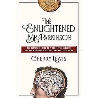 De verlichte Mr. Parkinson - de baanbrekende leven van een vergeten chirurg
