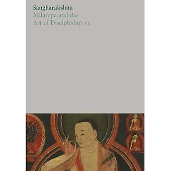 Milarepa and the Art of Discipleship II: 19 (The Complete Works of Sangharaks*ita)
