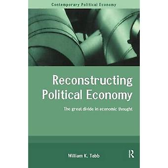 Reconstructing Political Economy by Tabb & William K.