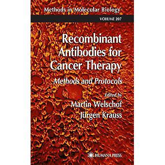 Rekombinanta antikroppar för Cancer Therapy metoder och protokoll av Welschof & Martin