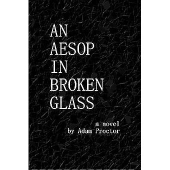 An Aesop in Broken Glass by Proctor & Adam