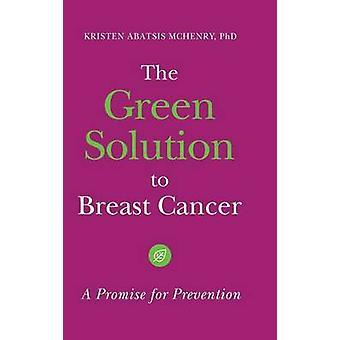 La solución verde a Mama cáncer una promesa para la prevención de McHenry y Kristen