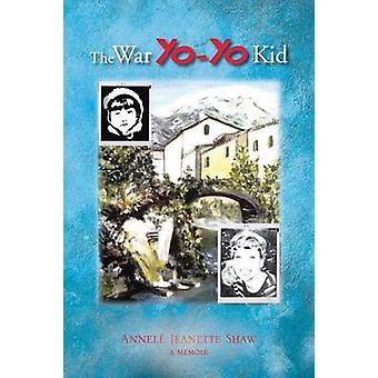 El YoYo de guerra Kid una memoria por Shaw y Annele Jeanette