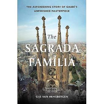 La Sagrada Familia: l'histoire étonnante du chef-d'œuvre inachevé de Gaudi